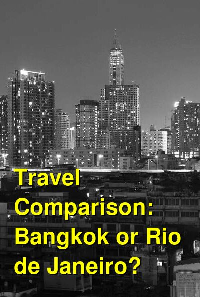 Bangkok vs. Rio de Janeiro Travel Comparison