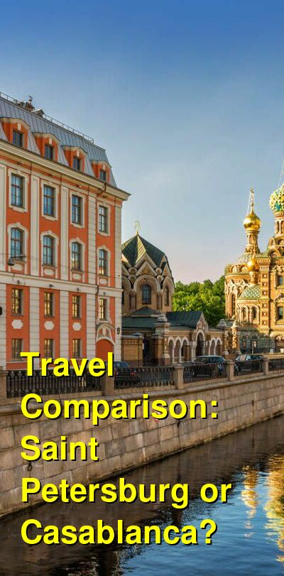 Saint Petersburg vs. Casablanca Travel Comparison