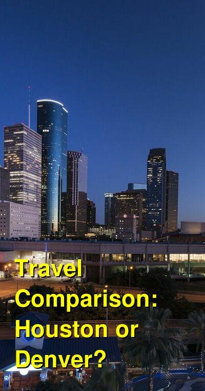 Houston vs. Denver Travel Comparison