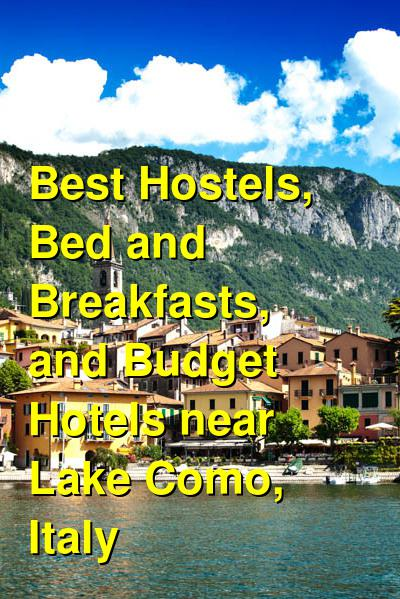 Best Hostels, Bed and Breakfasts, and Budget Hotels near Lake Como, Italy   Budget Your Trip