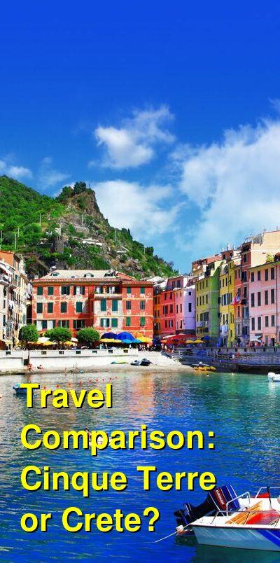 Cinque Terre vs. Crete Travel Comparison