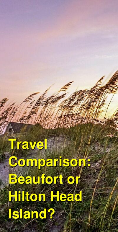 Beaufort vs. Hilton Head Island Travel Comparison
