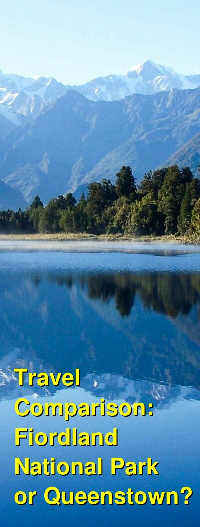 Fiordland National Park vs. Queenstown Travel Comparison