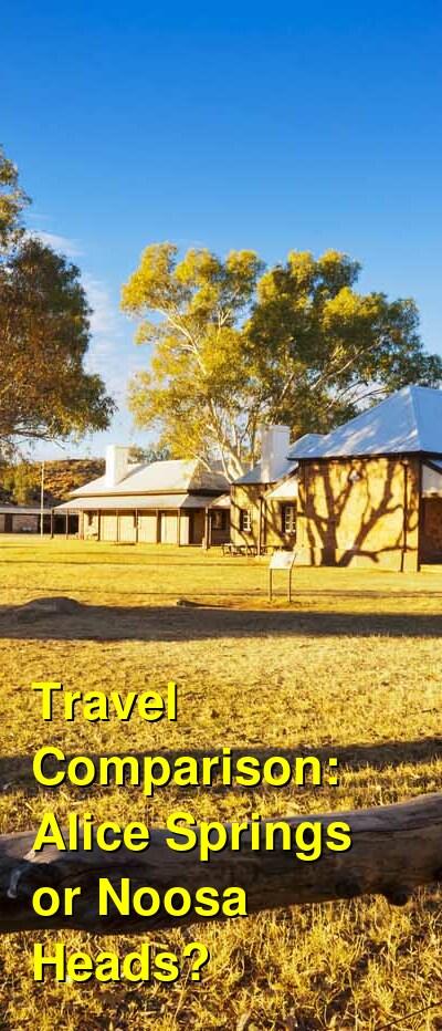 Alice Springs vs. Noosa Heads Travel Comparison