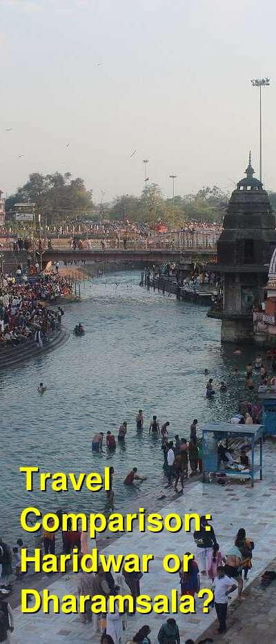 Haridwar vs. Dharamsala Travel Comparison