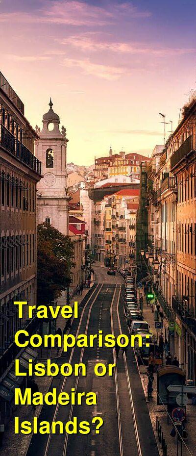 Lisbon vs. Madeira Islands Travel Comparison