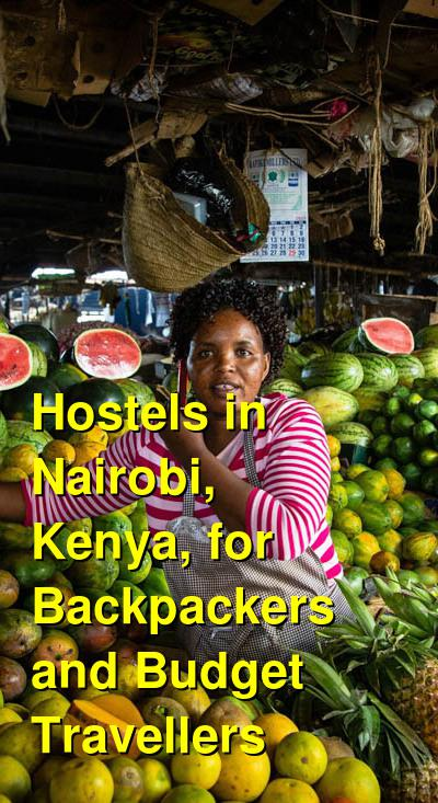 Hostels in Nairobi, Kenya, for Backpackers and Budget Travellers | Budget Your Trip