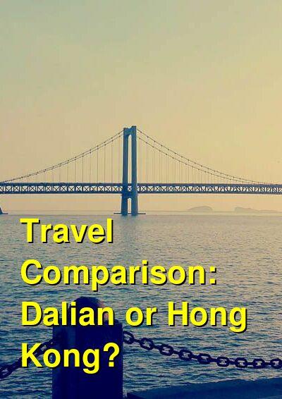 Dalian vs. Hong Kong Travel Comparison