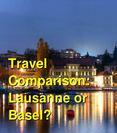 Lausanne vs. Basel Travel Comparison