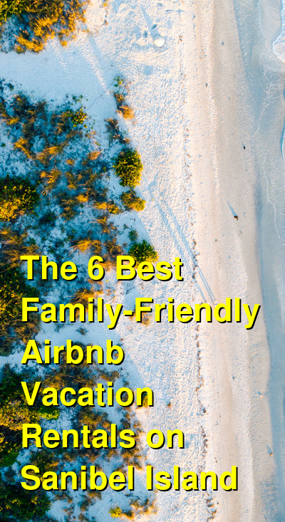 The 6 Best Family-Friendly Airbnb Vacation Rentals on Sanibel Island | Budget Your Trip