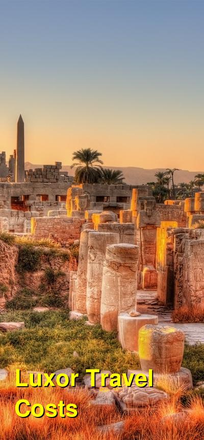 Luxor Travel Costs & Prices - Valley of the Kings, Valley of the Queens, Karnak, and Nile Cruises. | BudgetYourTrip.com