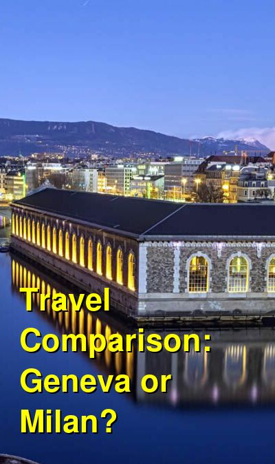Geneva vs. Milan Travel Comparison