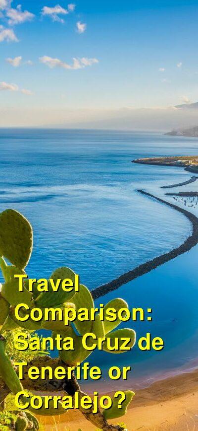 Santa Cruz de Tenerife vs. Corralejo Travel Comparison