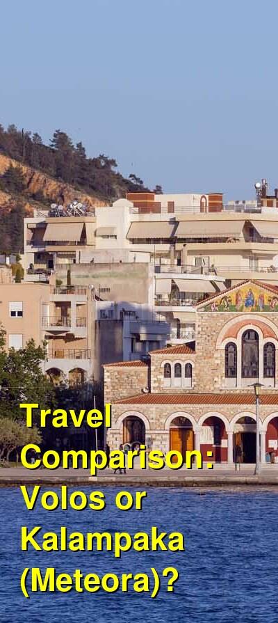 Volos vs. Kalampaka (Meteora) Travel Comparison