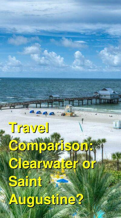Clearwater vs. Saint Augustine Travel Comparison