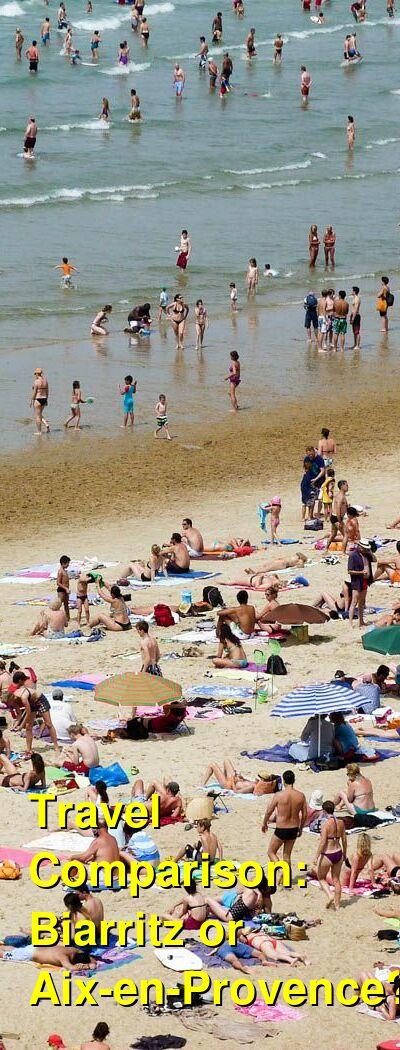 Biarritz vs. Aix-en-Provence Travel Comparison