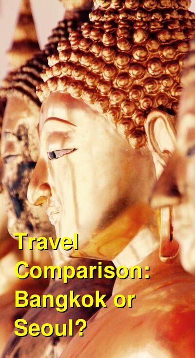 Bangkok vs. Seoul Travel Comparison