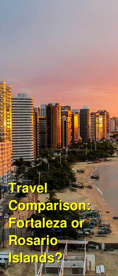 Fortaleza vs. Rosario Islands Travel Comparison