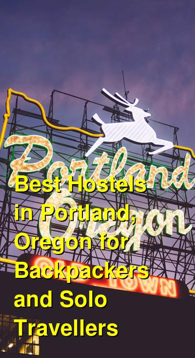 Best Hostels in Portland, Oregon for Backpackers and Solo Travellers | Budget Your Trip