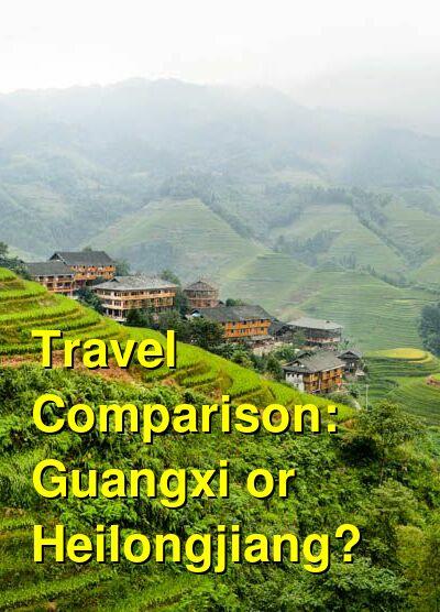 Guangxi vs. Heilongjiang Travel Comparison