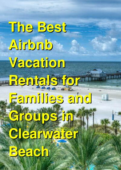 The Best VRBO & Airbnb Vacation Rentals for Families and Groups in Clearwater Beach | Budget Your Trip