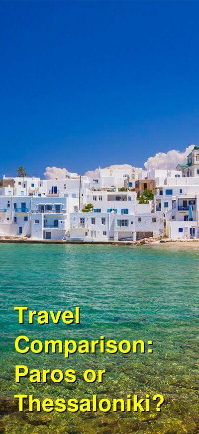 Paros vs. Thessaloniki Travel Comparison