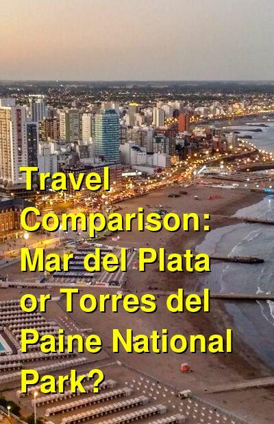 Mar del Plata vs. Torres del Paine National Park Travel Comparison