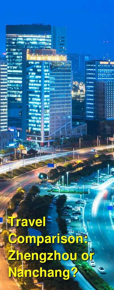 Zhengzhou vs. Nanchang Travel Comparison
