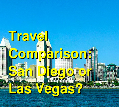 San Diego vs. Las Vegas Travel Comparison