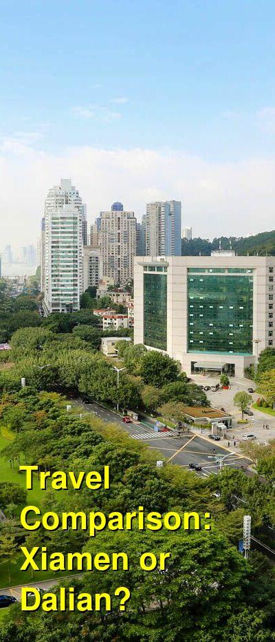 Xiamen vs. Dalian Travel Comparison
