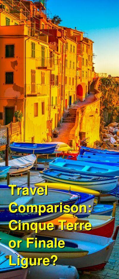 Cinque Terre vs. Finale Ligure Travel Comparison