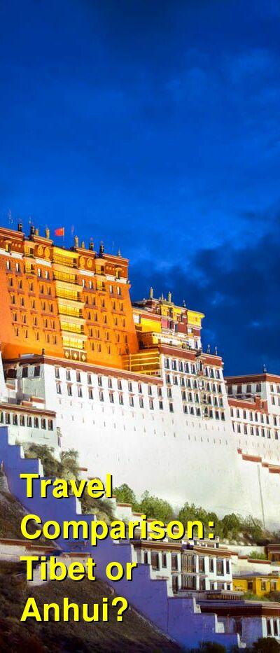 Tibet vs. Anhui Travel Comparison