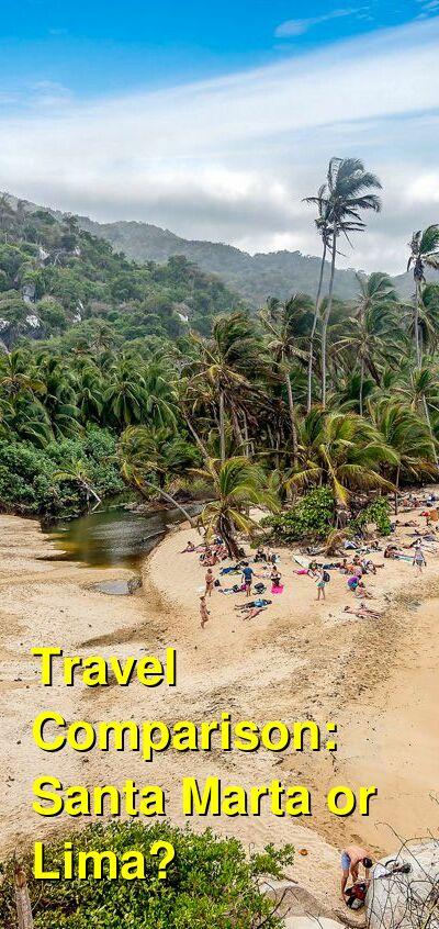 Santa Marta vs. Lima Travel Comparison