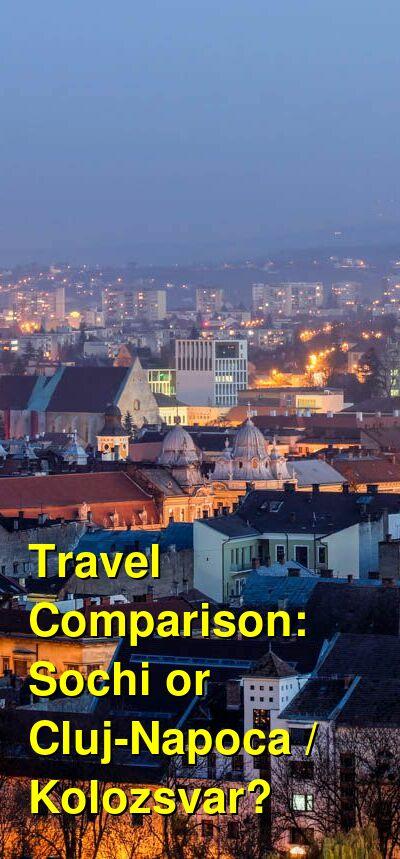 Sochi vs. Cluj-Napoca / Kolozsvar Travel Comparison