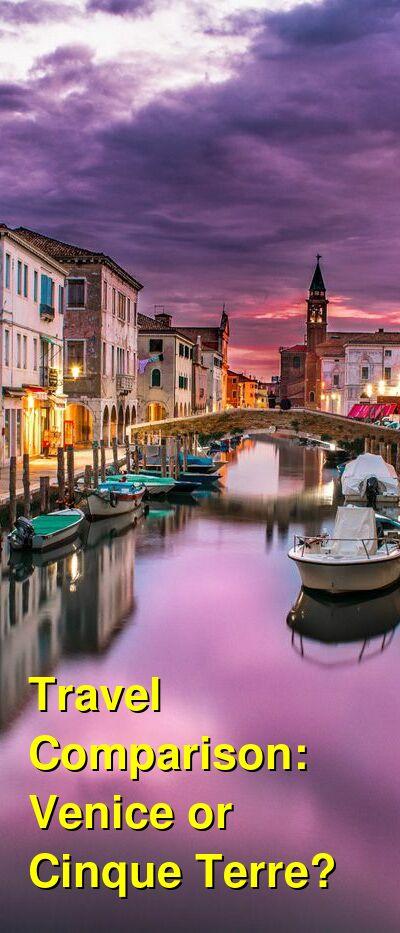 Venice vs. Cinque Terre Travel Comparison