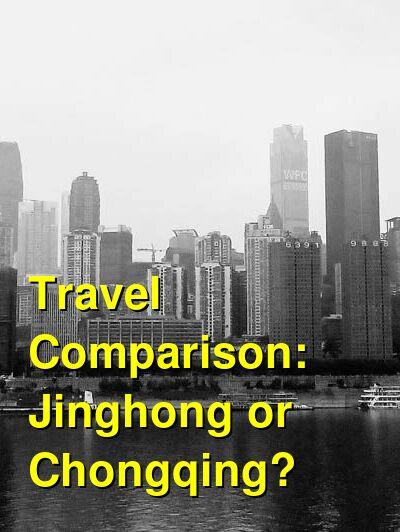 Jinghong vs. Chongqing Travel Comparison