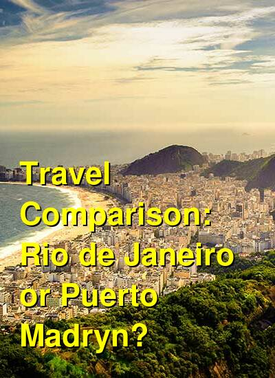 Rio de Janeiro vs. Puerto Madryn Travel Comparison