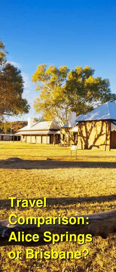 Alice Springs vs. Brisbane Travel Comparison
