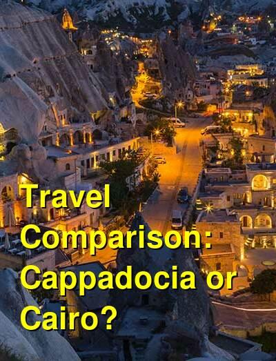 Cappadocia vs. Cairo Travel Comparison