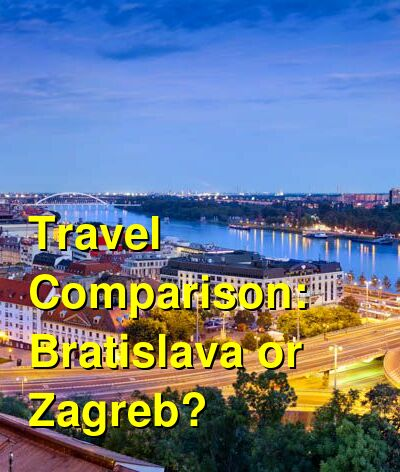 Bratislava vs. Zagreb Travel Comparison