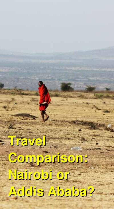 Nairobi vs. Addis Ababa Travel Comparison