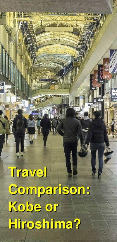 Kobe vs. Hiroshima Travel Comparison