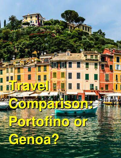 Portofino vs. Genoa Travel Comparison