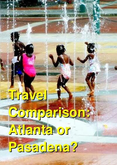 Atlanta vs. Pasadena Travel Comparison
