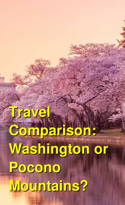 Washington vs. Pocono Mountains Travel Comparison
