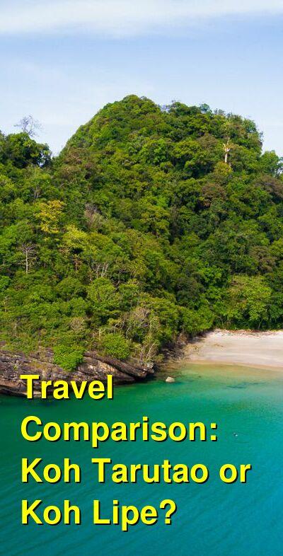 Koh Tarutao vs. Koh Lipe Travel Comparison