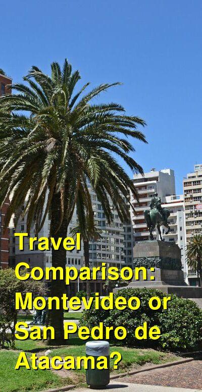 Montevideo vs. San Pedro de Atacama Travel Comparison