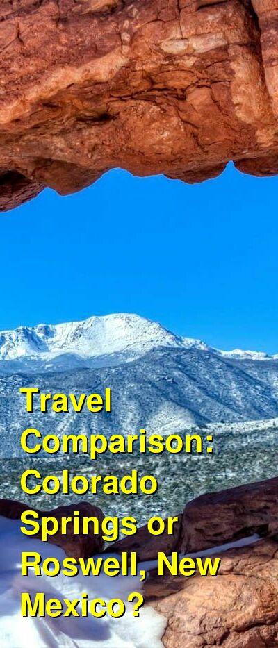 Colorado Springs vs. Roswell, New Mexico Travel Comparison