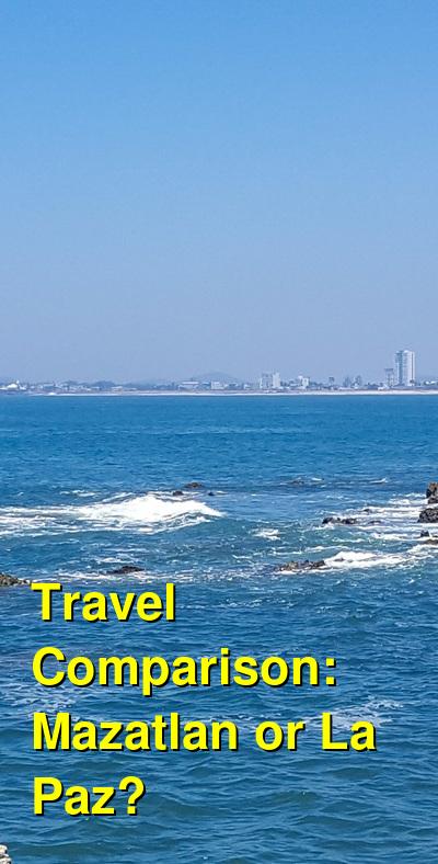 Mazatlan vs. La Paz Travel Comparison