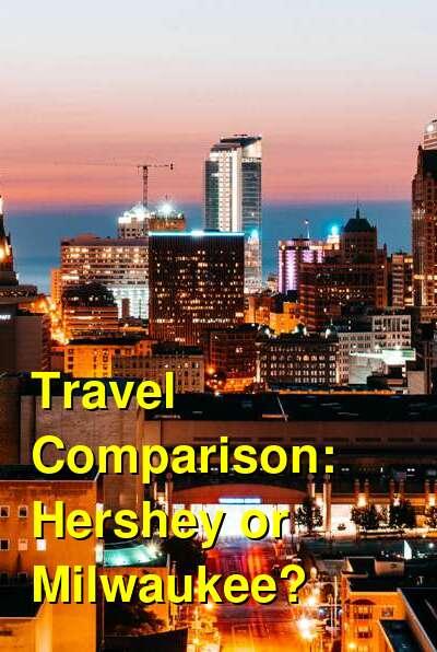 Hershey vs. Milwaukee Travel Comparison
